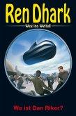 Ren Dhark - Weg ins Weltall 88: Wo ist Dan Riker?