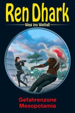 Weinland, M: Ren Dhark - Weg ins Weltall 86: Gefahrenzone Mesopotamia - Weinland, Manfred; Gardemann, Jan; Morawietz, Nina