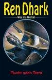 Ren Dhark - Weg ins Weltall 85: Flucht nach Terra