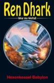 Ren Dhark - Weg ins Weltall 83: Hexenkessel Babylon