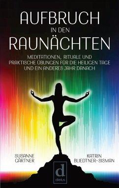 Aufbruch in den Raunächten - Gärtner, Susanne; Bliedtner-Sisman, Katrin