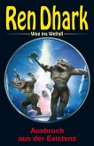 Ren Dhark - Weg ins Weltall 87: Ausbruch aus der Existenz