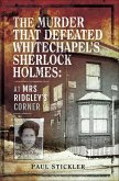 The Murder That Defeated Whitechapel's Sherlock Holmes (eBook, ePUB)