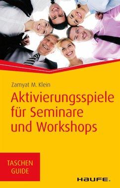 Aktivierungsspiele für Seminare und Workshops (eBook, ePUB) - Klein, Zamyat