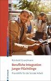 Berufliche Integration junger Flüchtlinge (eBook, ePUB)