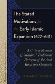 The Stated Motivations for the Early Islamic Expansion (622641) (eBook, ePUB)