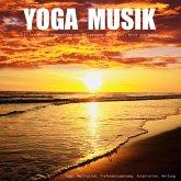 YOGA MUSIK - 11 traumhafte Yoga-Klangwelten zur Entspannung von Körper, Geist und Seele (MP3-Download)
