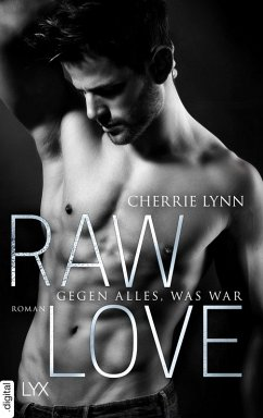 Raw Love - Gegen alles, was war / Larson Brothers Bd.3 (eBook, ePUB)