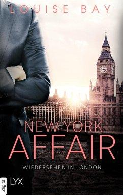Wiedersehen in London / New York Affair Bd.2 (eBook, ePUB) - Bay, Louise