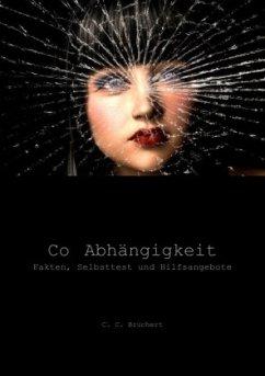 Co-Abhängigkeit - Brüchert, C. C.