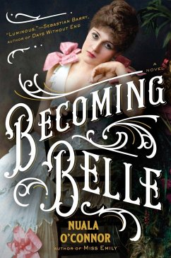Becoming Belle (eBook, ePUB) - O'Connor, Nuala