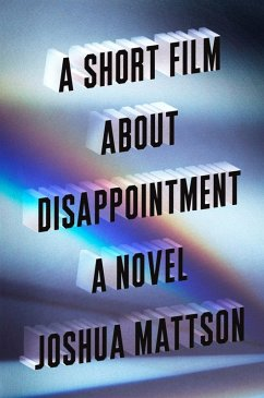 A Short Film About Disappointment (eBook, ePUB)