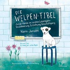 Die Welpen-Fibel - Jansen, Karin