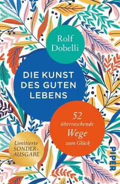Die Kunst des guten Lebens - Dobelli, Rolf