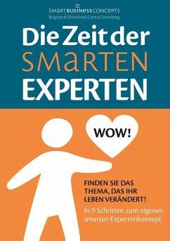 Die Zeit der Smarten Experten - Conta Gromberg, Ehrenfried; Conta Gromberg, Brigitte