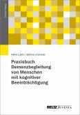 Praxisbuch Demenzbegleitung von Menschen mit kognitiver Beeinträchtigung (eBook, PDF)