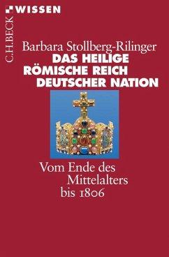 Das Heilige Römische Reich Deutscher Nation (eBook, ePUB) - Stollberg-Rilinger, Barbara
