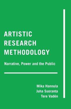 Artistic Research Methodology (eBook, ePUB) - Hannula, Mika; Suoranta, Juha; Vadén, Tere