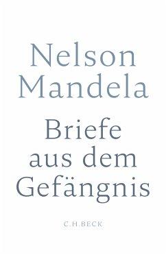 Briefe aus dem Gefängnis (eBook, ePUB) - Mandela, Nelson