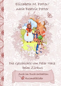 Die Geschichte von Peter Hase beim Zirkus (inklusive Ausmalbilder, deutsche Erstveröffentlichung! ) (eBook, ePUB)
