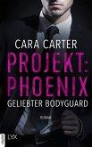Projekt: Phoenix - Geliebter Bodyguard (eBook, ePUB)