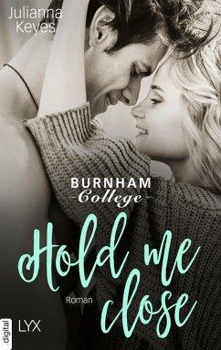 Hold me close (eBook, ePUB) - Keyes, Julianna