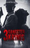 3 Gangster Krimis (eBook, ePUB)