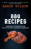 BBQ Recipes: Barbecue Cookbook For Delicious And Flavorful Barbeque (eBook, ePUB)