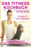 Fitness Kochbuch einfache Rezepte für Muskelaufbau und Fettverbrennung (eBook, ePUB)