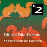 Erik und Erika Eichhorn: Wie man die Katze vom Baum kriegt (MP3-Download)