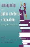 Reimagining the Public Intellectual in Education (eBook, ePUB)