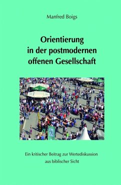 Orientierung in der postmodernen offenen Gesellschaft (eBook, ePUB) - Boigs, Manfred