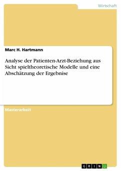 Analyse der Patienten-Arzt-Beziehung aus Sicht spieltheoretische Modelle und eine Abschätzung der Ergebnise