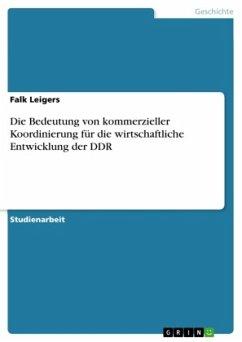 Die Bedeutung von kommerzieller Koordinierung für die wirtschaftliche Entwicklung der DDR
