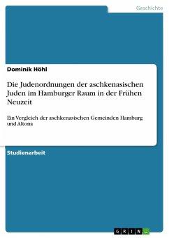 Die Judenordnungen der aschkenasischen Juden im Hamburger Raum in der Frühen Neuzeit