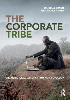 The Corporate Tribe - Braun, Danielle; Kramer, Jitske
