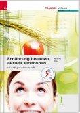 Ernährung - bewusst, aktuell, lebensnah II Grundlagen und Inhaltsstoffe