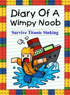 Diary Of A Wimpy Noob: Survive Titanic Sinking!...