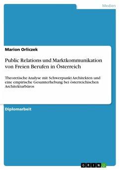Public Relations und Marktkommunikation von Freien Berufen in Österreich
