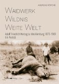 Waidwerk - Wildnis - Weite Welt