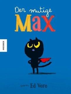 Der mutige Max (Mängelexemplar) - Vere, Ed