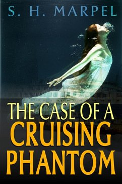 The Case of a Cruising Phantom (Ghost Hunters Mystery Parables) (eBook, ePUB) - Marpel, S. H.