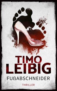 Fußabschneider: Thriller (eBook, ePUB)