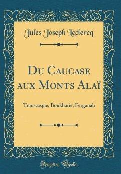 Du Caucase aux Monts Alaï