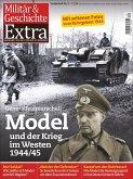Generalfeldmarschall Model und der Krieg im Westen 1944/45