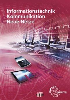 Informationstechnik, Kommunikation, Neue Netze - Duhr, Christian; Hauser, Bernhard; Schulz, Marc; Siegmund, Gerd