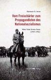 Vom Freischärler zum Propagandisten des Nationalsozialismus