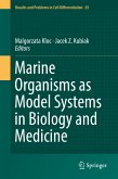 Marine Organisms as Model Systems in Biology and Medicine (eBook, PDF)