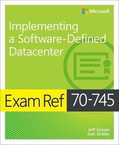 Exam Ref 70-745 Implementing a Software-Defined DataCenter (eBook, PDF) - Graves Jeff; Stidley Joel