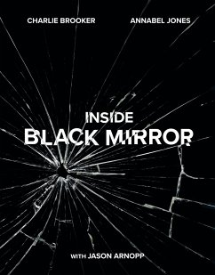 Inside Black Mirror - Brooker, Charlie;Jones, Annabel;Arnopp, Jason